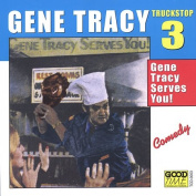 Truck Stop, Vol. 3, Gene Tracy Serves You! [Parental Advisory]