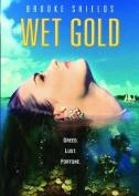 Wet Gold [Region 1]