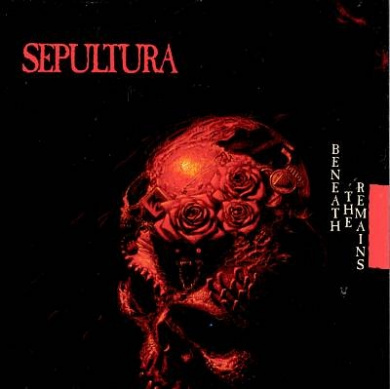 [Sepultura] Beneath the Remains