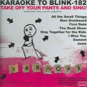 Karaoke to Blink 182