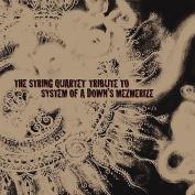 String Quartet Tribute to System of Down's Mezmerize