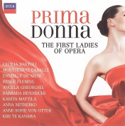 Prima Donna - The First Ladies Of Opera