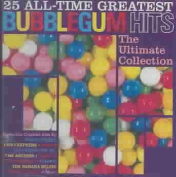 25 All-Time Greatest Bubblegum Hits