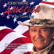 JOHN WAYNE:AMERICA WHY I LOVE HER