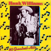 40 Greatest Hits Hank Williams Sr