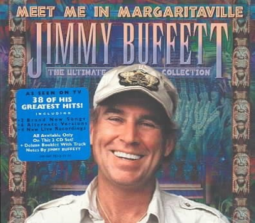 Meet Me in Margaritaville: The Ultimate Collection by Jimmy Buffett.