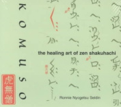 Komuso: The Healing Art of Zen
