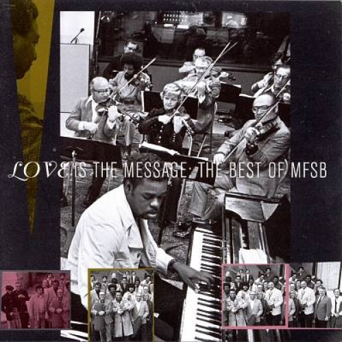 Love Is the Message: The Best of MFSB by MFSB.