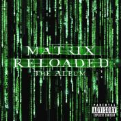 The Matrix Reloaded: The Album [Parental Advisory]