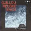 Guillou, Reubke, Bach