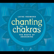 Chanting the Chakras - Roots of Awakening