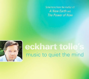 Eckhart Tolle's Music to Quiet the Mind [Region 2]