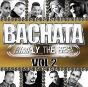 Bachata Simply The Best Vol. 2