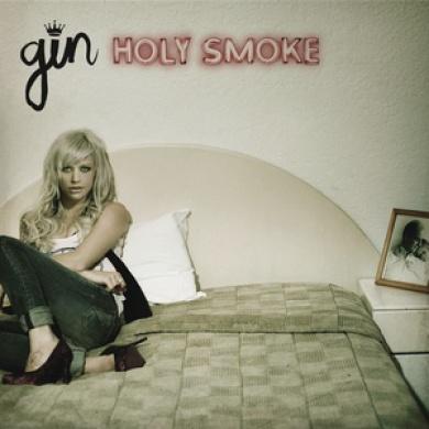 Gin Wigmore - Holy Smoke