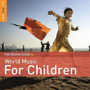 The Rough Guide to World Music for Children [Digipak]