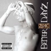 Better Dayz [Explicit Version]