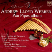 The Great Songs of Andrew Lloyd Webber Pan Pipes Album