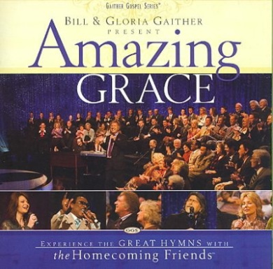 Bill & Gloria Gaither Present: Amazing Grace