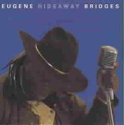 "Eugene ""Hideaway"" Bridges *"