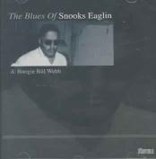 The Blues of Snooks Eaglin & Boogie Bill Webb