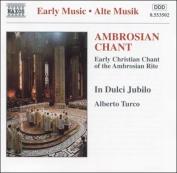 Early Music - Ambrosian Chant / Turco, In Dulci Jubilo