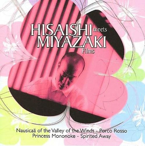 Hisaishi Meets Miyazaki Films * by Hisaishi Joe.
