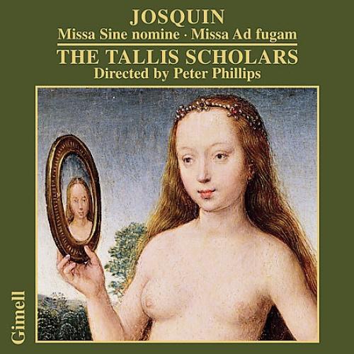 Josquin: Missa Sine nomine / Phillips, The Tallis Scholars.