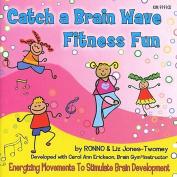 Catch a Brain Wave Fitness Fun *