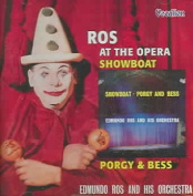 Ros at the Opera, Showboat, Porgy and Bess
