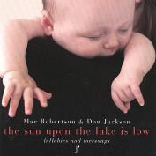 ROBERTSON/JACKSON - SUN UPON THE LAKE IS LOW