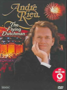 Andre Rieu - The Flying Dutchman [Regions 1,2,3,4,5,6]