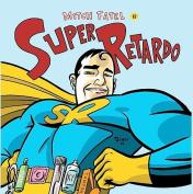 Super Retardo [Parental Advisory]