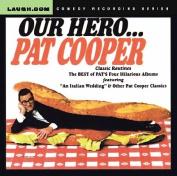 Our Hero...Pat Cooper