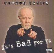 It's Bad For Ya  *