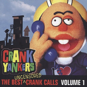 The Best Uncensored Crank Calls, Vol. 1 [Parental Advisory]