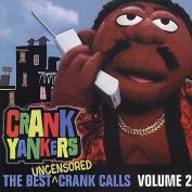 Best Uncensored Crank Calls, Vol. 2 [Parental Advisory]