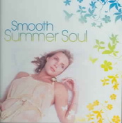 Smooth Summer Soul  [2 Discs]