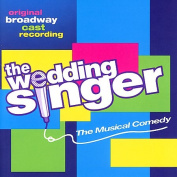 The Wedding Singer [Original Broadway Cast Recording]