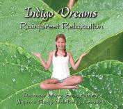 Indigo Dreams Rainforest Relaxation [Audio]
