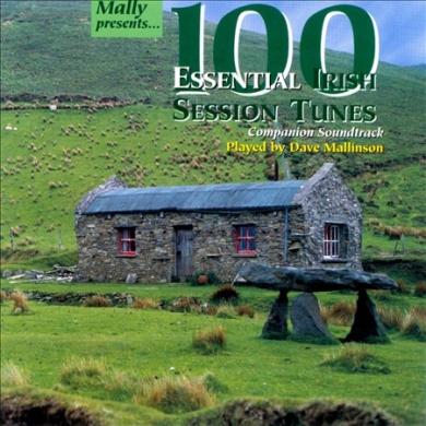100 Essential Irish Session Tunes: Companion Soundtrack
