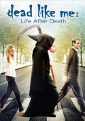 Dead Like Me: Life After Death [Region 1]