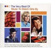 The Very Best of Music to Watch Girls By