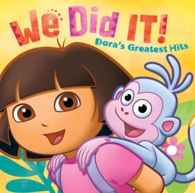 We Did It: Dora's Greatest Hits Dora the Explorer