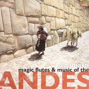 Magic Flutes & Music of the Andes *