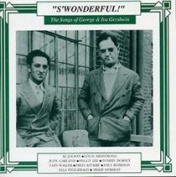 S'Wonderful! The Songs of George & Ira Gershwin
