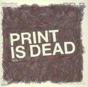 Print Is Dead Vol. 1