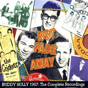 Not Fade Away - Buddy Holly 1957 the Complete Recordings