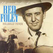 Hillbilly Fever 24 Greatest Hits Red Foley