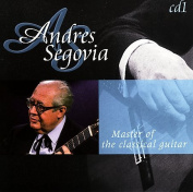 Master of the Classical Guitar / Andr's Segovia