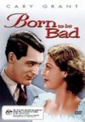 Born to Be Bad [Region 4]